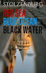 Red Sea, Blue Ocean, Black Water