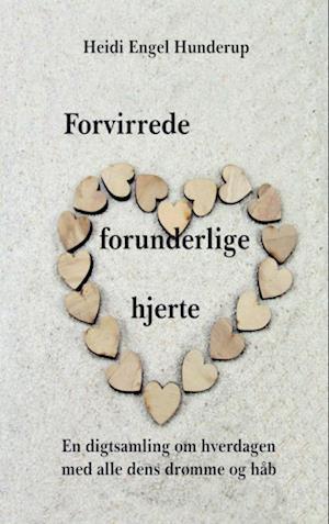 Bog, hæftet Forvirrede forunderlige hjerte af Heidi Engel Hunderup
