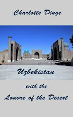 Uzbekistan with the Louvre of the Desert
