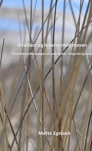 Bog, hæftet Intuition og ledelse med maven af Mette Egebæk