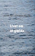 Livet om at gælde af Juma Nellemann Kruse