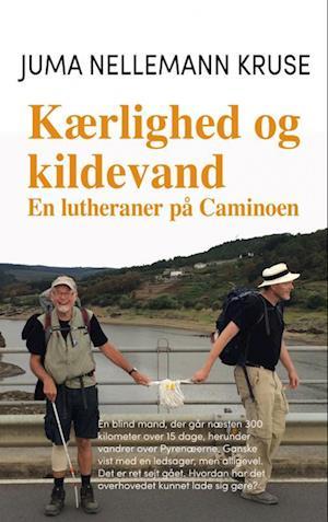 Bog, paperback Kærlighed og kildevand En lutheraner på Caminoen af Juma Nellemann Kruse