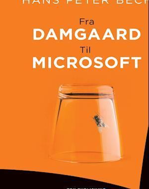 Bog, indbundet Fra Damgaard til Microsoft af Hans Peter Bech