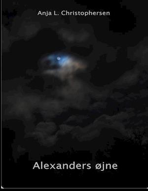 Bog, hæftet Alexanders øjne af Anja Lykke Lindberg Christophersen