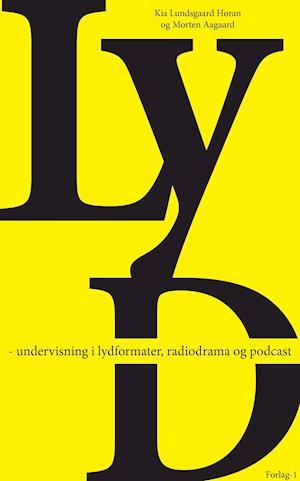 Bog hæftet Lyd af Morten Aagaard Kia Lundsgaard Horan
