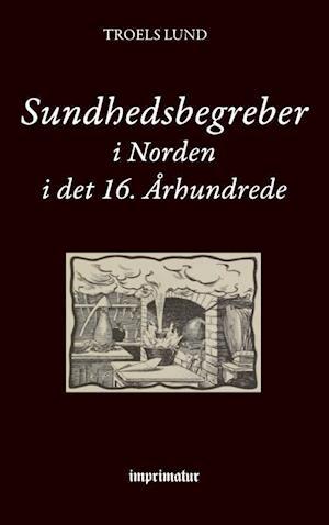 Sundhedsbegreber i Norden i det 16. Århundrede