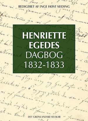 Bog, paperback Henriette Egedes Dagbog 1832-1833 af Inge Høst Seiding