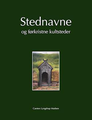 Bog, hæftet Stednavne og førkristne kultsteder af Carsten Lyngdrup Madsen