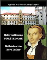 Reformationens FØRSTEDAME Katharina von Bora