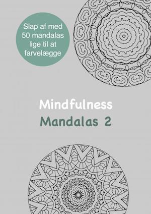 Mindfulness Mandalas 2 Malebog for voksne