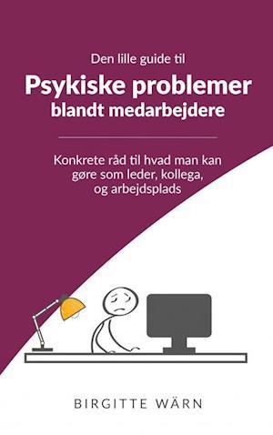 Den lille guide til psykiske problemer blandt medarbejdere