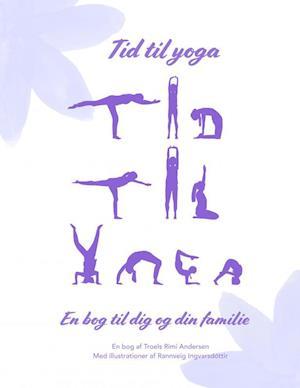 Tid til yoga - en bog til dig og din familie