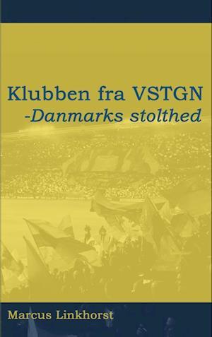 Klubben fra VSTGN - Danmarks stolthed