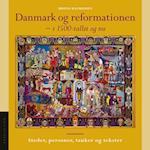 Danmark og reformationen - i 1500-tallet og nu