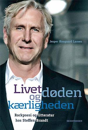 Bog, hæftet Livet, døden og kærligheden af Jesper Hougaard Larsen