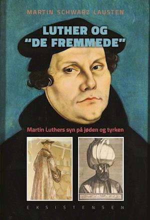 """Luther og """"de fremmede"""""""