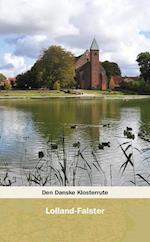 Den danske klosterrute- Lolland-Falster (Den Danske Klosterrute)