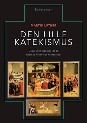 Den lille Katekismus af Martin Luther