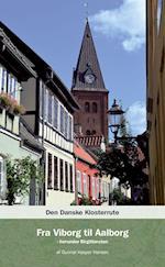 Den danske klosterrute- Fra Viborg til ålborg (Den Danske Klosterrute)