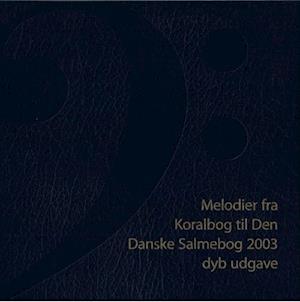 Bog, hæftet Melodier fra Koralbog til Den Danske Salmebog af