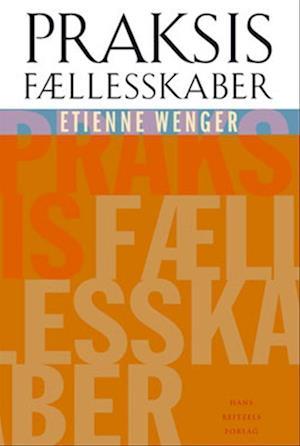 Bog, hæftet Praksisfællesskaber af Etienne Wenger