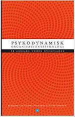 Psykodynamisk organisationspsykologi. På arbejde under overfladen