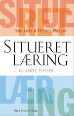 Situeret læring - og andre tekster af Etienne Wenger, Jean Lave