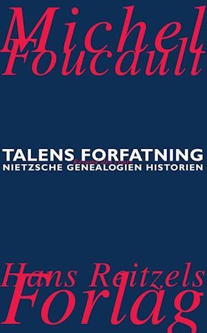 Talens forfatning - Forelæsningsrapport: Viljen til viden - Nietzsche - genealogien, historien