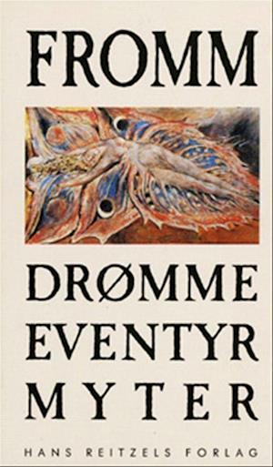 Bog, hæftet Drømme, eventyr, myter af Erich Fromm