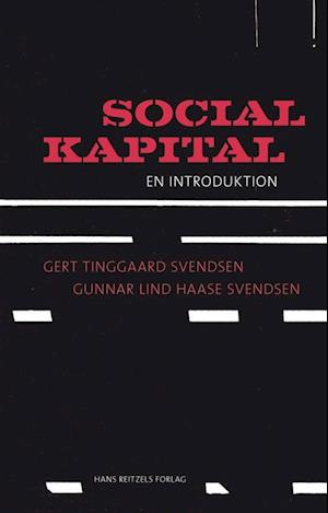 Bog hæftet Social kapital af Gert Tinggaard Svendsen Gunnar Lind Haase Svendsen