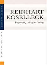 Begreber, tid og erfaring af Reinhart Koselleck