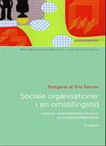 Sociale organisationer i en omstillingstid (Socialpædagogisk bibliotek)