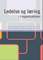 Ledelse og læring - i organisationer af Erik Elgaard Sørensen, Carl Cato Wadel, Dorthe Pedersen