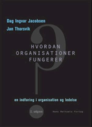 Bog, indbundet Hvordan organisationer fungerer af Dag Ingvar Jacobsen