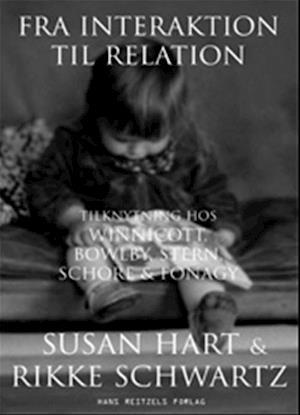 Bog hæftet Fra interaktion til relation af Susan Hart Rikke Schwartz