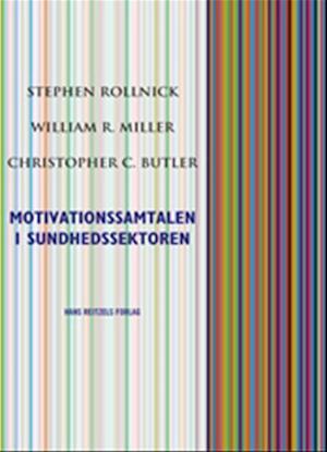 Bog, hæftet Motivationssamtalen i sundhedssektoren af Christopher C. Butler, Stephen Rollnick, William R. Miller