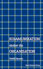 Kommunikation skaber din organisation