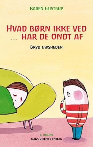 Bog, hæftet Hvad børn ikke ved - har de ondt af af Karen Glistrup