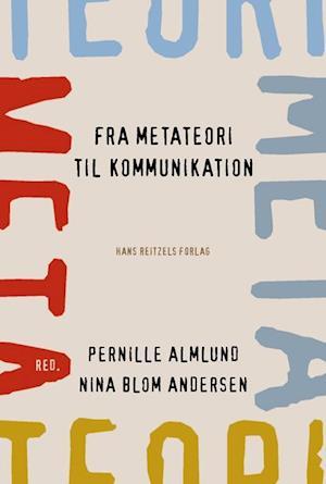 Bog indbundet Fra metateori til kommunikation af Oluf Danielsen Birgitte Ravn Olesen Iben Jensen