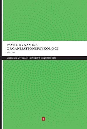 Bog, indbundet Psykodynamisk organisationspsykologi. På mere arbejde under overfladerne af Torben Heinskou