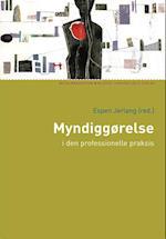 Myndiggørelse i den professionelle praksis (Socialpædagogisk bibliotek)
