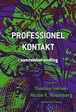 Professionel kontakt i samtalebehandling af Anette Søgaard Nielsen, Ann Colleen Nielsen, Christian Møller Pedersen