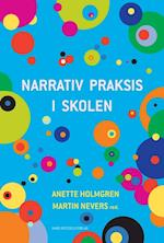 Narrativ praksis i skolen af Erik Sigsgaard, Michael Williams, Anette Holmgren