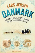 Danmark - rigsfællesskab, tropekolonier og den postkoloniale arv (Samfund i forandring)