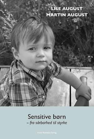 Bog hæftet Sensitive børn - fra sårbarhed til styrke af Lise August Martin August