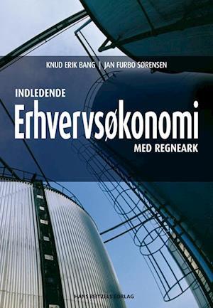 Bog, hæftet Indledende erhvervsøkonomi - med regneark af Knud Erik Bang, Jan Furbo Sørensen