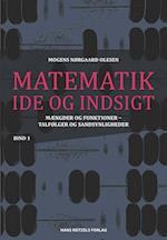 Matematik - idé og indsigt. Mængder og funktioner - talfølger og sandsynligheder af Mogens Nørgaard Olesen