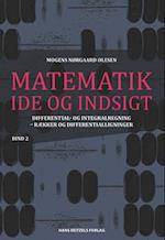 Matematik - idé og indsigt. Differential- og integralregning - rækker og differentialligninger af Mogens Nørgaard Olesen