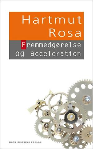 Bog, hæftet Fremmedgørelse og acceleration af Hartmut Rosa