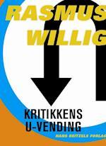 Kritikkens u-vending af Rasmus Willig